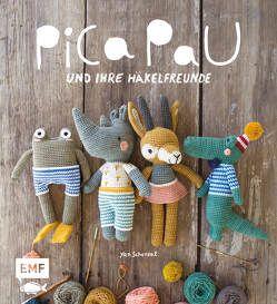 Pica Pau und ihre Häkelfreunde von Schenkel,  Yan