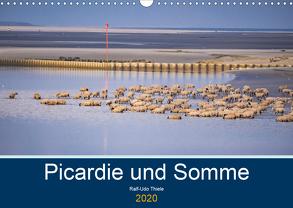 Picardie und Somme (Wandkalender 2020 DIN A3 quer) von Thiele,  Ralf-Udo