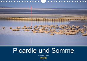 Picardie und Somme (Wandkalender 2020 DIN A4 quer) von Thiele,  Ralf-Udo