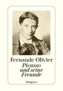 Picasso und seine Freunde von Droz-Rüegg,  Gertrud, Olivier,  Fernande