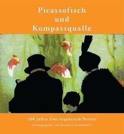 Picassofisch und Kompassqualle von Blaszkiewitz,  Bernhard, Ibler,  Benjamin, Jarofke,  Dietmar, Kaiser,  Rainer, Lange,  Jürgen, Strehlow,  Harro