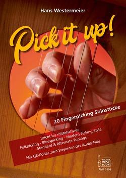 Pick it up! 20 Fingerpicking Solostücke. Leicht bis mittelschwer. von Westermeier,  Hans
