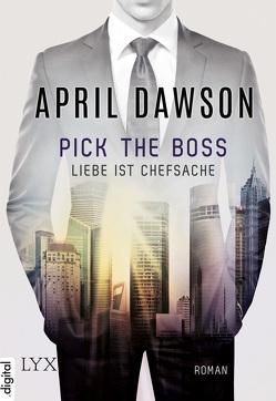 Pick the Boss – Liebe ist Chefsache von Dawson,  April