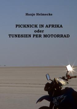 Picknick in Afrika oder Tunesien per Motorrad von Helmecke,  Hanjo