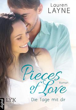 Pieces of Love – Die Tage mit dir von Layne,  Lauren, Müller,  Barbara