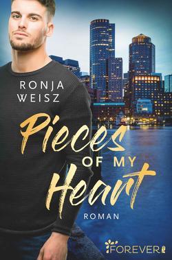 Pieces of my Heart von Weisz,  Ronja