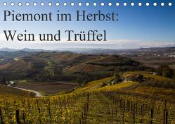 Piemont im Herbst: Wein und Trüffel (Tischkalender 2020 DIN A5 quer) von Sandner,  Annette, www.culinarypixel.de