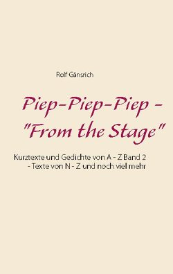 "Piep-Piep-Piep – ""From the Stage"" von Gänsrich,  Rolf"