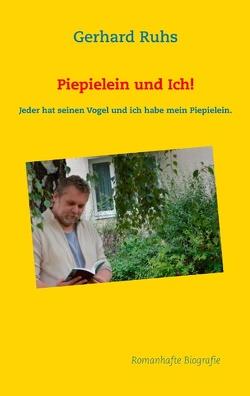 Piepielein und Ich! von Ruhs,  Gerhard