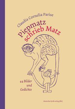 Piepmatz schrieb Matz von Parise,  Claudia C