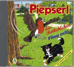Piepserl das Rotkehlchen von Dingler,  Karl H, Hartner,  Robert, Meine,  Christian, Wolf,  Harald