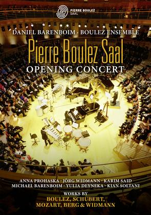 Pierre Boulez Saal – Opening Concert von Berg,  Alban, Boulez,  Pierre, Mozart,  Wolfgang Amadeus, Schubert,  Franz, Widmann,  Jörg