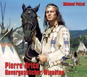 Pierre Brice – Unvergesslicher Winnetou von Petzel,  Michael