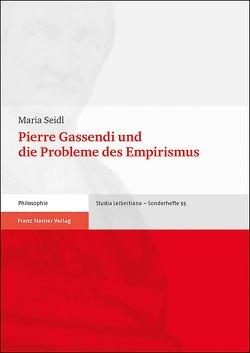 Pierre Gassendi und die Probleme des Empirismus von Seidl,  Maria