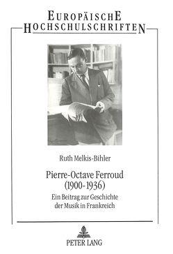 Pierre-Octave Ferroud (1900-1936) von Melkis-Bihler,  Ruth