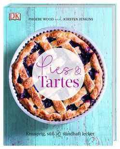 Pies & Tartes von Jenkins,  Kirsten, Wood,  Phoebe