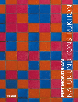 Piet Mondrian. Natur und Konstruktion von Janssen,  Hans, Riese,  Hans-Peter, Zieglgänsberger, Zieglgänsberger,  Roman