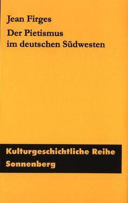 Pietismus im deutschen Südwesten von Firges,  Jean