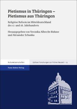 Pietismus in Thüringen – Pietismus aus Thüringen von Albrecht-Birkner,  Veronika, Schunka,  Alexander