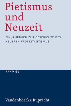 Pietismus und Neuzeit Band 43 – 2017 von Sträter,  Udo