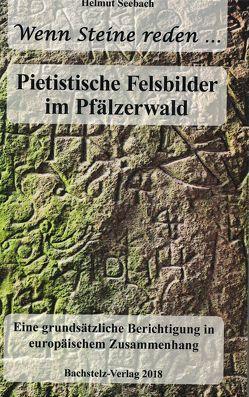 Pietistische Felsbilder im Pfälzerwald von Seebach,  Helmut