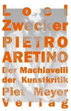 Pietro Aretino von Zwecker,  Loel