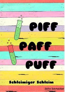 Piff Paff Puff von Schneider,  Julia