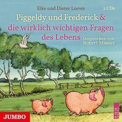 Piggeldy und Frederick & die wirklich wichtigen Fragen des Lebens von Loewe,  Elke und Dieter, Missler,  Robert