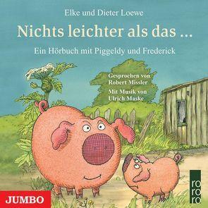 Piggeldy und  Frederick Nichts leichter als das… von Loewe,  Elke, Missler,  Robert