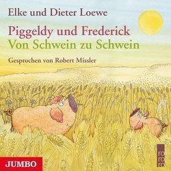 Piggeldy und Frederick von Loewe,  Dieter, Loewe,  Elke, Missler,  Robert