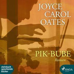 Pik-Bube von Oates,  Joyce Carol, Wittenberg,  Erich