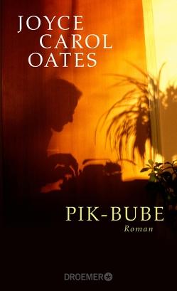 Pik-Bube von Czwikla,  Frauke, Oates,  Joyce Carol