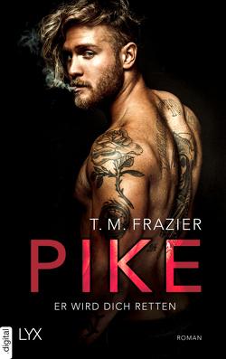 Pike – Er wird dich retten von Frazier,  T. M.