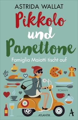 Pikkolo und Panettone von Wallat,  Astrida