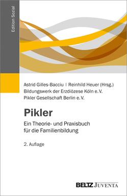 Pikler von Bildungswerk der Erzdiözese Köln e.V., Gilles-Bacciu,  Astrid, Heuer,  Reinhild, Pikler Gesellschaft Berlin e.V