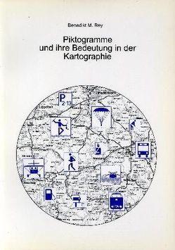 Piktogramme und ihre Bedeutung in der Kartographie von Rey,  Benedikt M