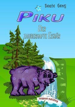 Piku – Der zauberhafte Eisbär von Geng,  Beate