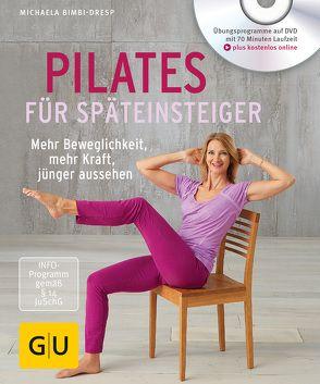 Pilates für Späteinsteiger (mit DVD) von Bimbi-Dresp,  Michaela