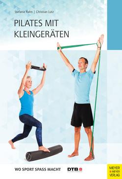 Pilates mit Kleingeräten von Lutz,  Christian, Rahn,  Stefanie