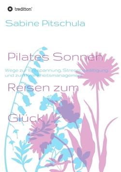 Pilates Sonnen Reisen ins Glück von Pitschula,  Sabine