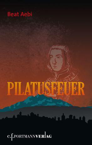 Pilatusfeuer von Aebi,  Beat