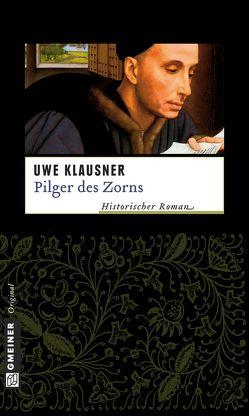 Pilger des Zorns von Klausner,  Uwe