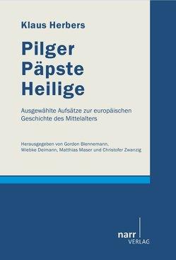 Pilger, Päpste, Heilige von Blennemann,  Gordon, Deimann,  Wiebke, Herbers,  Klaus, Maser,  Matthias, Zwanzig,  Christofer