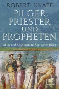 Pilger, Priester und Propheten von Dierlamm,  Helmut, Knapp,  Robert, Schuler,  Karin