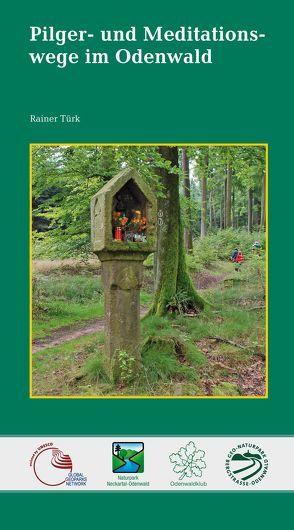 Pilger- und Meditationswege im Odenwald von Türk,  Rainer