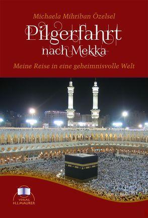 Pilgerfahrt nach Mekka von Özelsel,  Michaela M