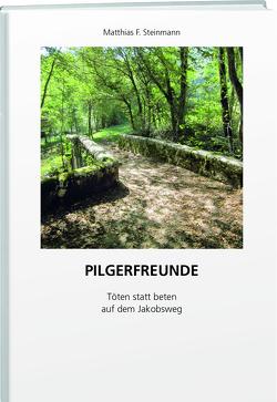 Pilgerfreunde von Steinmann,  Matthias F.