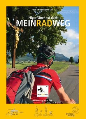 Pilgerführer auf dem MEINRADWEG Rottenburg–Einsiedeln von Steiner OSB,  P. Philipp
