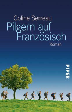 Pilgern auf Französisch von Serreau,  Coline, Wurster,  Gaby