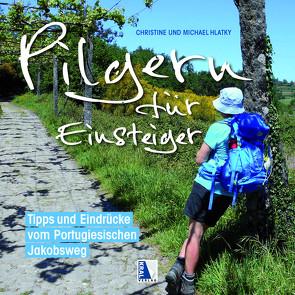 Pilgern für Einsteiger von Hlatky,  Christine, Hlatky,  Michael